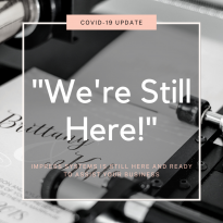 COVID-19 message -We're Still Here!!
